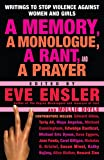 A memory, a monologue, a rant, and a prayer / edited by Eve Ensler and Mollie Doyle ; [contributors include Edward Albee, Tariq Ali ... [et al.]]
