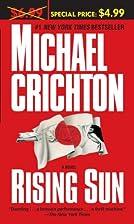 Rising Sun: A Novel by Michael Crichton