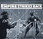 The Making of The Empire Strikes Back by J.…
