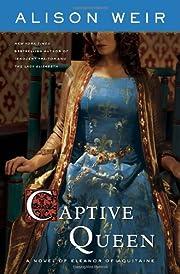 Captive queen : a novel of Eleanor of…