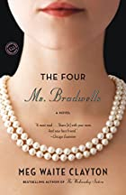 The Four Ms. Bradwells: A Novel by Meg Waite…