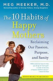 The 10 Habits of Happy Mothers: Reclaiming…