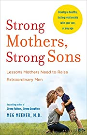 Strong Mothers, Strong Sons: Lessons Mothers…