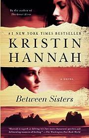 Between Sisters de Kristin Hannah