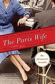 The Paris Wife: A Novel – tekijä: Paula…