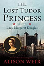 The Lost Tudor Princess: The Life of Lady…