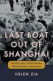 Last Boat Out of Shanghai: The Epic Story of…