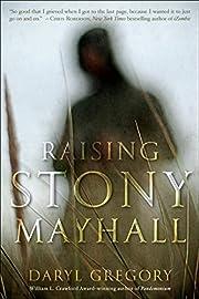 Raising Stony Mayhall af Daryl Gregory
