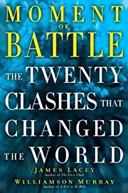 Moment of battle : the twenty clashes that…