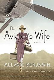 The Aviator's Wife: A Novel por Melanie…