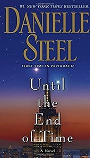 Until the End of Time: A Novel – tekijä:…