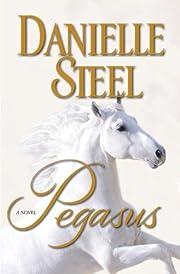 Pegasus : a novel – tekijä: Danielle…