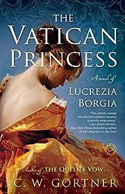 The Vatican Princess: A Novel of Lucrezia…