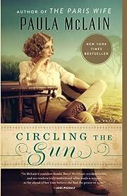 Circling the Sun: A Novel av Paula McLain
