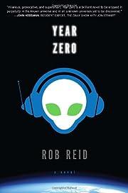 Year Zero: A Novel af Rob Reid