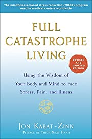 Full Catastrophe Living (Revised Edition):…