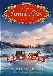 An Amish Gift: A Novel by Cynthia Keller