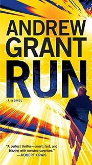 Run: A Novel – tekijä: Andrew Grant