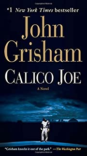 Calico Joe: A Novel de John Grisham