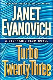 Turbo Twenty-Three: A Stephanie Plum Novel…
