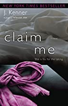 Claim Me by J. Kenner