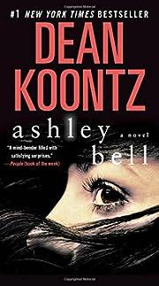 Ashley Bell: A Novel – tekijä: Dean…