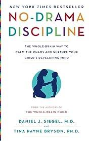 No-Drama Discipline: The Whole-Brain Way to…