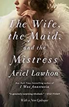 The Wife, the Maid, and the Mistress by…