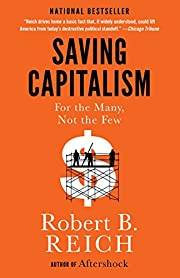 Saving Capitalism: For the Many, Not the Few…