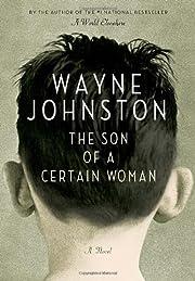 The Son of a Certain Woman por Wayne…