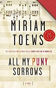 All My Puny Sorrows af Miriam Toews