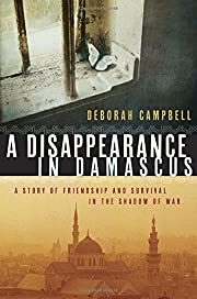 A Disappearance in Damascus: A Story of…