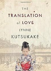 The Translation of Love von Lynne Kutsukake