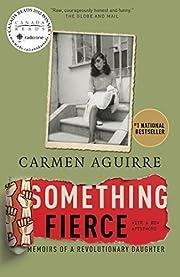 Something Fierce: Memoirs of a Revolutionary…