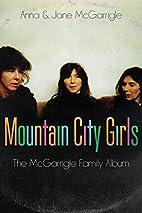 Mountain City Girls: The McGarrigle Family…