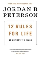 12 Rules for Life: An Antidote to Chaos by…
