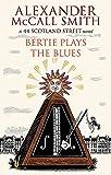 Bertie Plays the Blues (#7 44 Scotland Street)