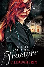 Night School: Fracture: Number 3 in series…