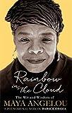 Rainbow in the cloud / by Maya Angelou