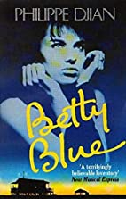 Betty Blue (Abacus Books) by Philippe Djian