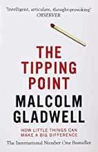 The Tipping Point: How Little Things Can…