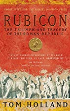 Rubicon: The Triumph and Tragedy of the…