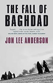 The Fall of Baghdad por Jon Lee Anderson