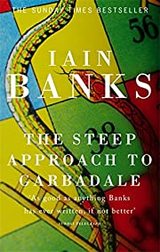 The Steep Approach to Garbadale av Iain…