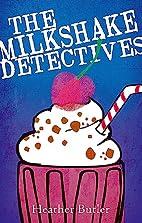 The Milkshake Detectives by Heather Butler