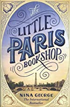 The Little Paris Bookshop: A Novel by Nina…