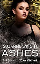 Ashes (The Dark in You) by Suzanne Wright