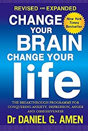 Change Your Brain, Change Your Life: Revised…