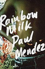 Rainbow Milk de Paul Mendez