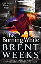 The Burning White: Lightbringer, Book 5 by…